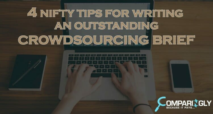 4 Nifty Tips for Writing an Outstanding Crowdsourcing Brief