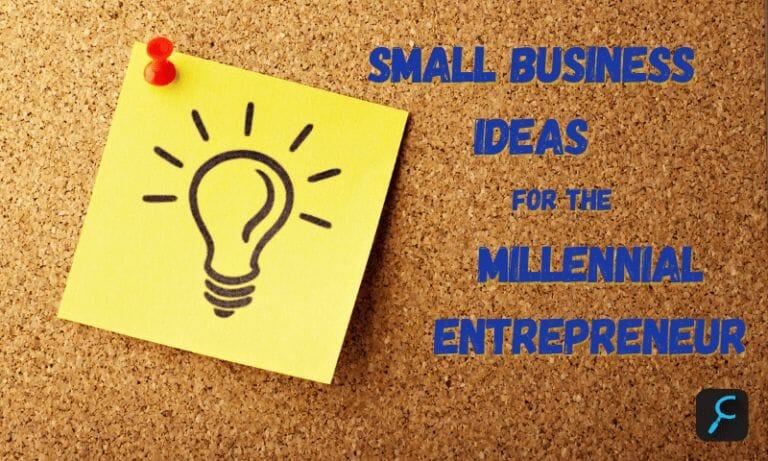 12 Small Business Ideas for the Millennial Entrepreneur